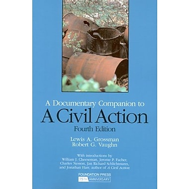 Grossman and Vaughn's A Civil Action: A Documentary Companion, 4th (University Casebook Series), New Book (9781599415581)
