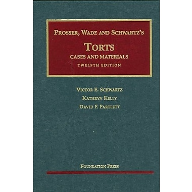 Prosser, Wade and Schwartz's Torts: Cases and Materials, 12th Edition (English and English Edition), New Book (9781599417042)