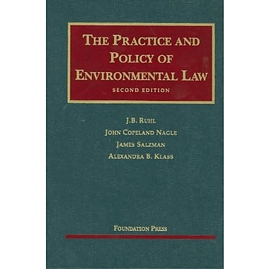 Ruhl, Nagle, Salzman, and Klass' The Practice and Policy of Environmental Law, 2d (9781599417929)