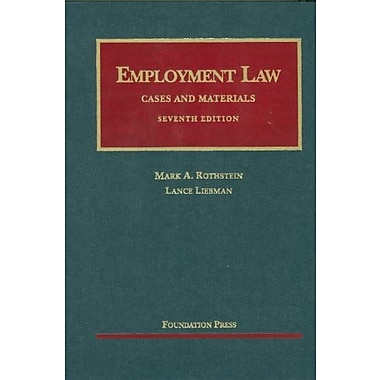 Rothstein and Liebman's Employment Law Cases and Materials, 7th, New Book (9781599418827)