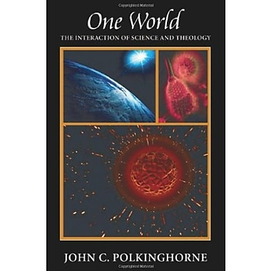 One World: The Interaction of Science and Theology, New Book (9781599471112)