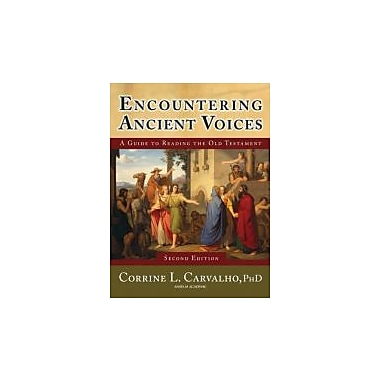 Encountering Ancient Voices (Second Edition): A Guide to Reading the Old Testament, New Book (9781599820507)