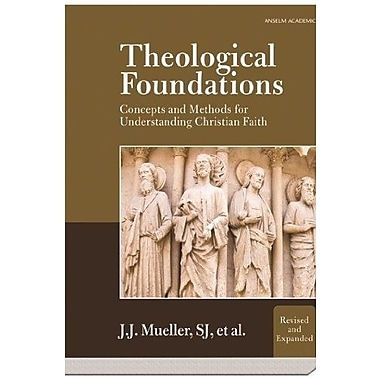 Theological Foundations: Concepts and Methods for Understanding Christian Faith, New Book (9781599821016)