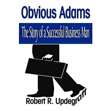 Obvious Adams: The Story of a Successful Business Man, New Book (9781599869247)