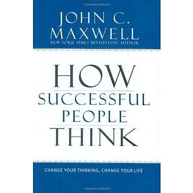 How Successful People Think: Change Your Thinking, Change Your Life, New Book (9781599951683)