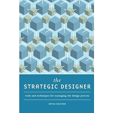 The Strategic Designer: Tools & Techniques for Managing the Design Process, New Book (9781600617997)