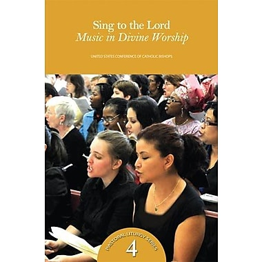 Sing to the Lord: Music in Divine Worship (Pastoral Liturgy), New Book (9781601370228)