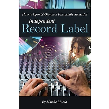 How to Open & Operate a Financially Successful Independent Record Label: With Companion CD-ROM, New Book (9781601381422)