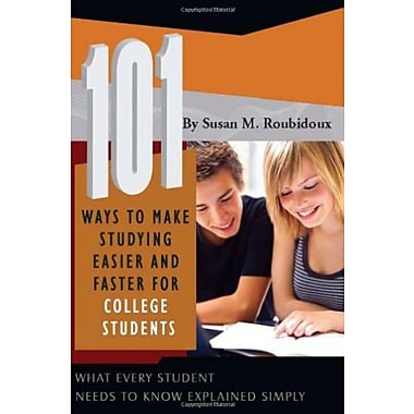 101 Ways to Make Studying Easier & Faster for College Students: What Every Student Needs to Know Explained Simply, Used Book
