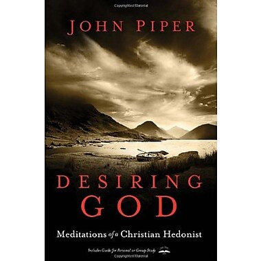 Desiring God, Revised Edition: Meditations of a Christian Hedonist, New Book (9781601423108)