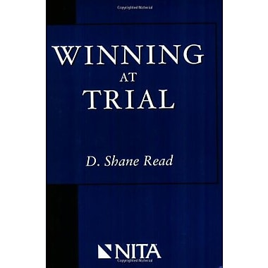 Winning at Trial (Winner of ACLEA's Highest Award for Professional Excellence), New Book (9781601560018)