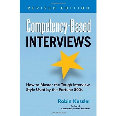 Competency-Based Interviews, Revised Edition: How to Master the Tough Interview Style Used by the Fortune 500s, Used Book