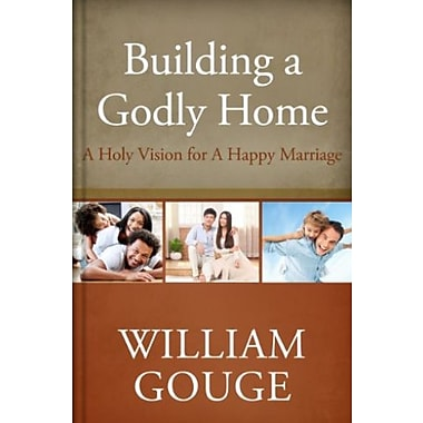 Building a Godly Home, Volume 2: A Holy Vision for a Happy Marriage, New Book (9781601782489)