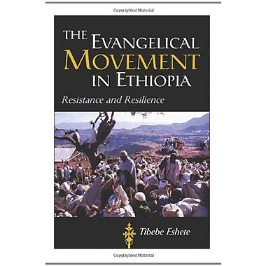 The Evangelical Movement in Ethiopia: Resistance and Resilience, New Book (9781602580022)