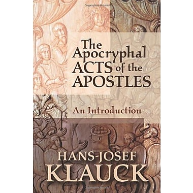 The Apocryphal Acts of the Apostles: An Introduction, New Book (9781602581593)