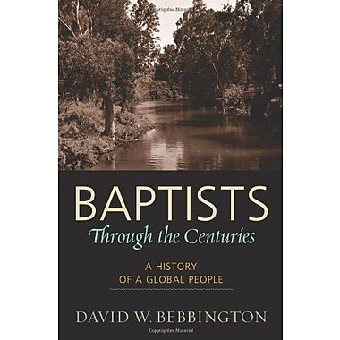 Baptists through the Centuries: A History of a Global People, New Book (9781602582040)