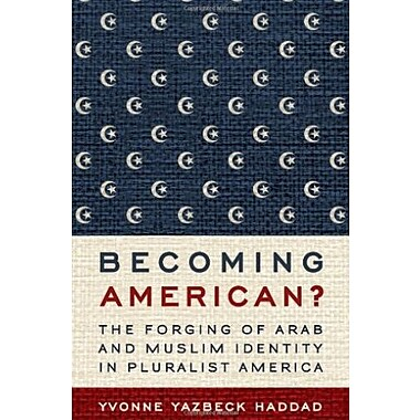 Becoming American?: The Forging of Arab and Muslim Identity in Pluralist America, New Book (9781602584068)