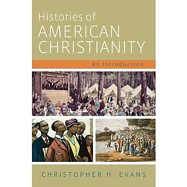 Histories of American Christianity: An Introduction, New Book (9781602585454)