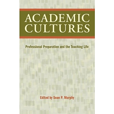 Academic Cultures: Professional Preparation and the Teaching Life, New Book (9781603290012)
