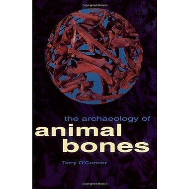The Archaeology of Animal Bones (Texas A&M University Anthropology Series), New Book (9781603440844)