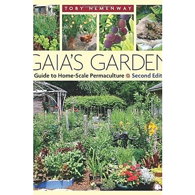 Gaia's Garden: A Guide to Home-Scale Permaculture, 2nd Edition, New Book (9781603580298)