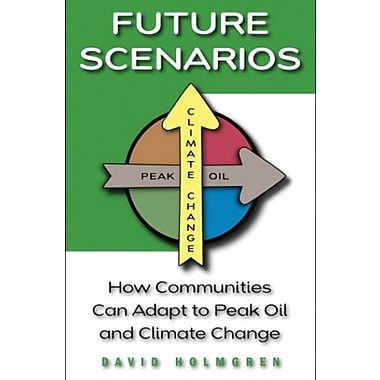 Future Scenarios: How Communities Can Adapt to Peak Oil and Climate Change, New Book (9781603580892)