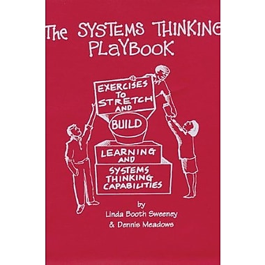 The Systems Thinking Playbook: Exercises to Stretch & Build Learning & Systems Thinking Capabilities, Used Book