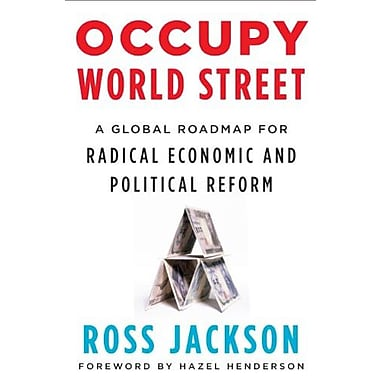 Occupy World Street: A Global Roadmap for Radical Economic and Political Reform, New Book (9781603583886)