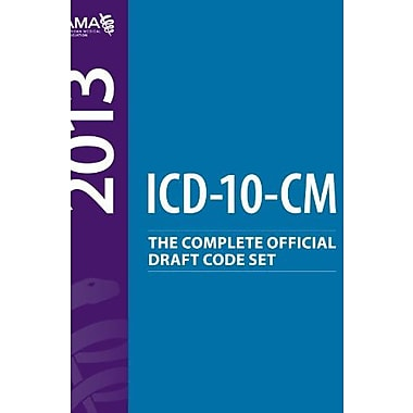 ICD-10-CM 2013: The Complete Official Draft Code Set, New Book (9781603597777)
