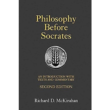 Philosophy Before Socrates (Second Edition): An Introduction with Texts and Commentary, New Book (9781603841825)