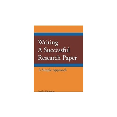 Writing a Successful Research Paper: A Simple Approach, New Book (9781603844406)