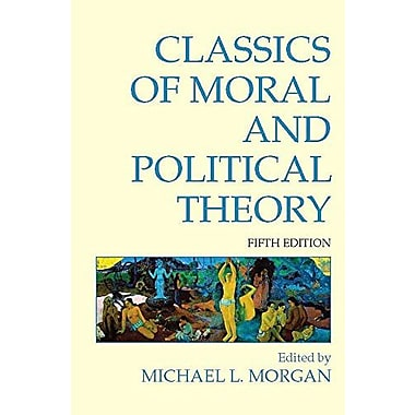 Classics of Moral and Political Theory, New Book (9781603844420)