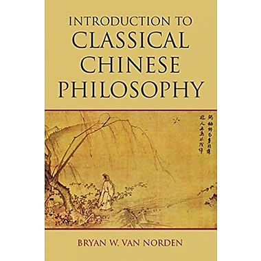 Introduction to Classical Chinese Philosophy, New Book (9781603844680)
