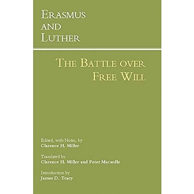Erasmus and Luther: The Battle over Free Will (Hackett Classics), New Book (9781603845472)