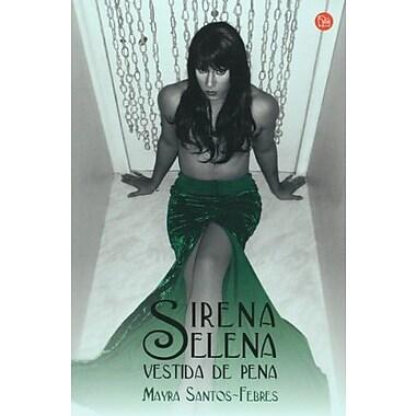 Sirena Selena vestida de pena / Sirena Selena dressed of sorrow (9781603968591), New Book