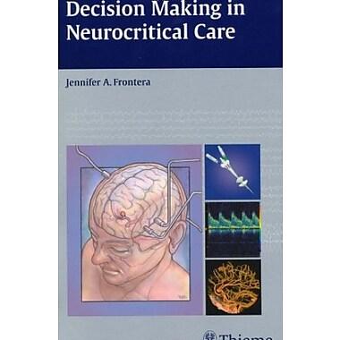 Decision Making in Neurocritical Care, New Book (9781604060478)