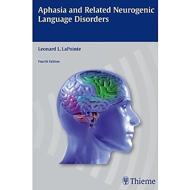 Aphasia and Related Neurogenic Language Disorders, New Book (9781604062618)