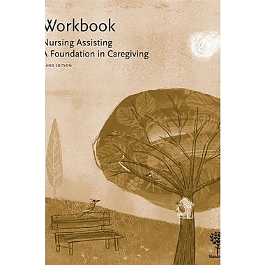 Workbook for Nursing Assisting: A Foundation in Caregiving, 3e, New Book (9781604250312)