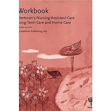 Workbook for Hartman's Nursing Assistant Care: Long-Term Care and Home Care, 2e, New Book (9781604250381)