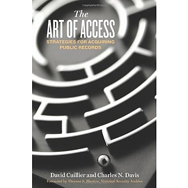 The Art of Access: Strategies for Acquiring Public Records, New Book (9781604265507)