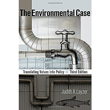 The Environmental Case: Translating Values Into Policy, New Book (9781604266122)