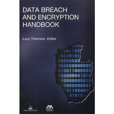 Data Breach and Encryption Handbook, New Book (9781604429893)