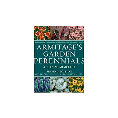 Armitage's Garden Perennials: Second Edition, Fully Revised and Updated, New Book (9781604690385)