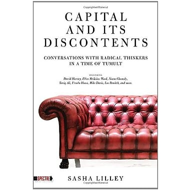 Capital and Its Discontents: Conversations with Radical Thinkers in a Time of Tumult (Spectre), New Book (9781604863345)