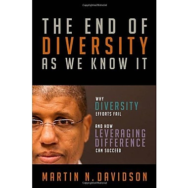 The End of Diversity As We Know It: Why Diversity Efforts Fail and How Leveraging Difference Can Succeed (9781605093437)