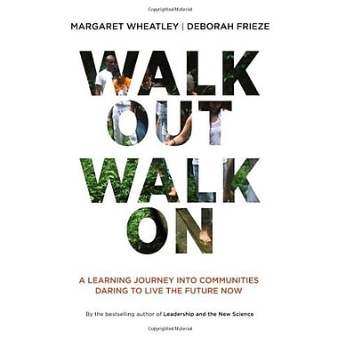 Walk Out Walk On: A Learning Journey into Communities Daring to Live the Future Now (BK Currents), New Book (9781605097312)