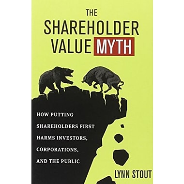 The Shareholder Value Myth: How Putting Shareholders First Harms Investors, Corporations, & the Public, Used Book