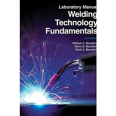 Welding Technology Fundamentals Laboratory Manual, New Book (9781605252575)