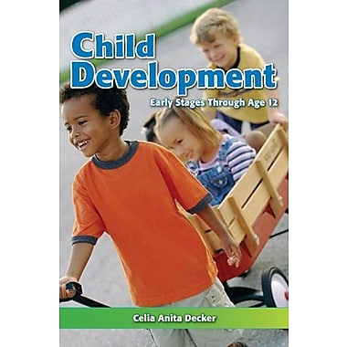 Child Development: Early Stages Through Age 12, New Book (9781605252933)