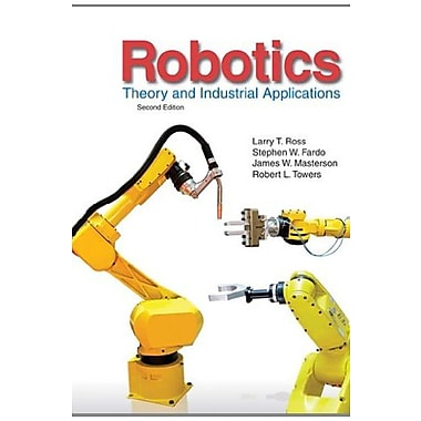 Robotics: Theory and Industrial Applications, New Book (9781605253213)